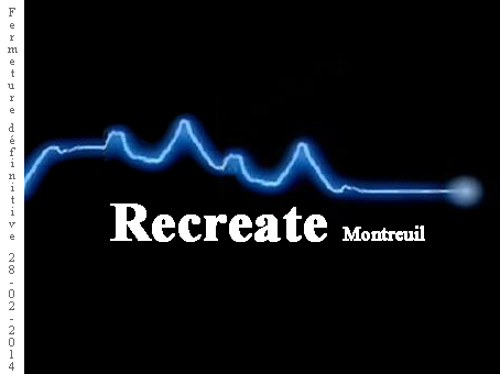 Recreate_Montreuil_fermeture-definitive